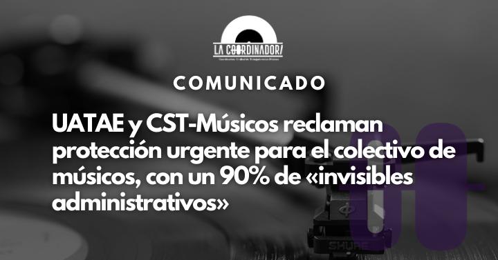 UATAE y CST-Músicos reclaman protección urgente para el colectivo de músicos, con un 90% de «invisibles administrativos»