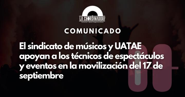 El sindicato de músicos y UATAE apoyan a los técnicos de espectáculos y eventos en la movilización del 17 de septiembre